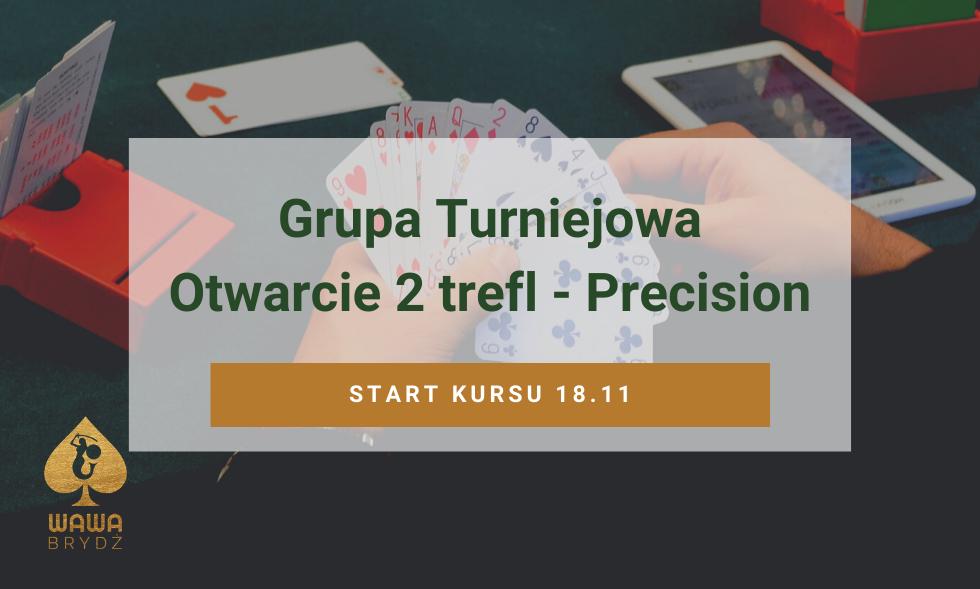 Grupa Turniejowa – 2trefl Precision – start 18.11