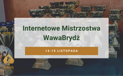 Podsumowanie Internetowych Mistrzostw WawaBrydż